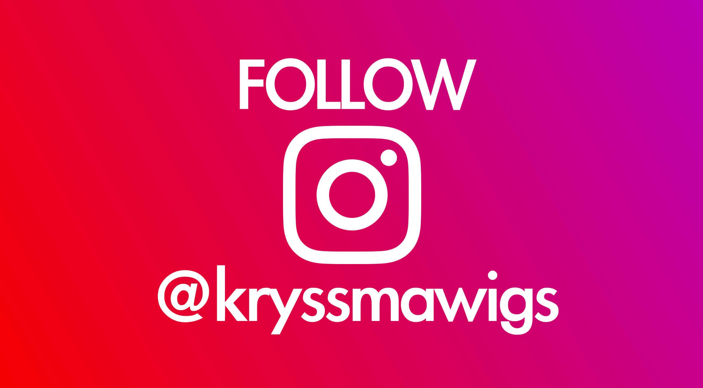 Kryssma Wigs Instagram